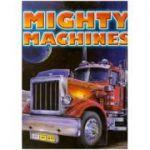 Mighty Machines ( Editura: Outlet - carte limba engleza, Autor: Maureen Spurgeon ISBN 0-7097-1631-1 )