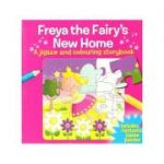 Freya the Fairy's New Home ( Editura: Outlet - carte limba engleza, Autor: Arcturus Publishing ISBN 9781782126003)