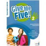 Give Me Five! 2 Teacher's Book ( Editura: Macmillan Education, Autori: Joanne Ramsden, Donna Shaw ISBN 9781380024930 )