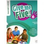 Give Me Five! 6 Teacher's Book ( Editura: Macmillan Education, Autori: Donna Shaw, Rob Sved ISBN 978-1-380-02513-5 )