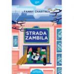Strada Zambila ( Editura: Arthur, Autor: Fanny Chartres ISBN 978-606-788-435-7 )