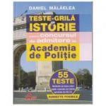Teste-Grila de Istorie pentru Concursul de Admitere la Academia de Politie ( Editura: Akademos Art, Autor: Daniel Malaelea ISBN 978-606-000-042-6 )
