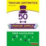 Trucuri aritmetice: 50 de moduri simple de adunare, scadere, inmultire si impartire fara calculator ( Editura: Paralela 45, Autor: Edward H. Julius ISBN 978-973-47-2952-4 )
