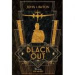 Black Out ( Editura: Paladin, Autor: John Lawton ISBN 978-606-8673-99-8)
