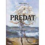 Predat sau Teroarea Absurdului ( Editura: Sitech, Autor: Iulian Chivu ISBN 978-606-45-0506-4)