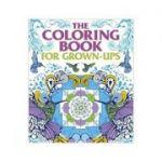 The Coloring Book for Grown Ups ( Editura: Outlet - carte limba engleza, Autor: Arcturus ISBN 978-1-78404-401-5 )