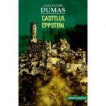 Castelul Eppstein ( Editura: Paralela 45, Autor: Alexandre Dumas ISBN 9789734729029 )