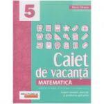 Caiet de vacanta Matematica pentru clasa a 5 a ( Editura: Paralela 45, Autor: Maria Zaharia ISBN 978-973-47-3017-9)