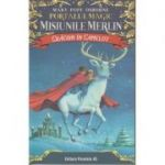 Craciun in Camelot. Portalul Magic - Misiunile Merlin nr. 1 8+ ( Editura: Paralela 45, Autor: Mary Pope Osborne ISBN 978-973-47-2899-2)