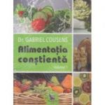 Alimentatia constienta( Editura: For You, Autor: Gabriel Cousens ISBN 9786066392181)