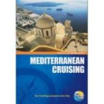 Mediterranean Cruising ( Editura: Outlet - carte in limba engleza, Autor: Thomas Cook traveller guides ISBN 978-1-84848-394-1)