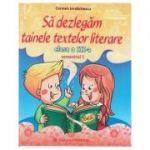 Sa dezlegam tainele textelor literare clasa a III-a Semestrul 1, L3A1 ( Editura: Carminis, Autori: Carmen Iordachescu ISBN 978-973-123-308-6 )