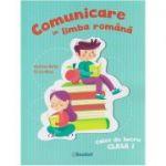 Comunicare in limba romana, caiet de lucru clasa I, PR102 (Editura: Booklet, Autor(i): Andreea Barbu, Silvia Mihai ISBN 978-606-590-732-4 )