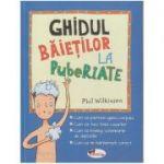 Ghidul baieteilor la pubertate ( Editura: Aramis, Autor: Phil Wilkinson ISBN 978-606-009-010-6)