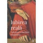 Iubirea reala. Arta unei conexiuni constiente ( Editura: Curtea Veche, Autor: Sharon Salzberg ISBN 978-606-44-0212-7)