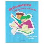 Matematica si explorarea mediului, caiet de lucru clasa I, PR103 (Editura: Booklet, Autor: Gheorghe Roset ISBN 978-606-590-726-6)