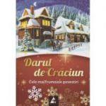 Darul de Craciun - cele mai frumoase povestiri ( editura: Agora, editor: Valeria Filimon ISBN 9786068391120 )