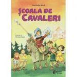 Scoala de cavaleri(Editura: Booklet, Autor: Henriette Wich ISBN 978-606-590-802-4)