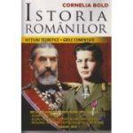 Istoria romanilor. Notiuni teoretice. Grile comentate ( Autor: Cornelia Bold: Editura: Craiova - 2019 ISBN 9789730304954 )