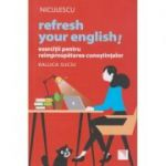 Refresh your english!(Editura: Niculescu, Autor: Raluca Suciu ISBN 978-606-38-0322-2)