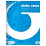 Global Stage Teacher's Book 1 ( Editura: Macmillan, Autor: Michelle Worgan ISBN 9781380002129)