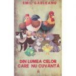 Din lumea celor care nu cuvanta (Editura: Astro, Autor: Emil Garleanu ISBN 9786069660516 )