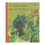 Wangari Maathai / Femeia care a plantat milioane de copaci(Editura: Cartemma, Autor: Franck Prevot, Aurelia Fronty ISBN 978-606-94570-8-5)