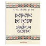 Retete de post si sarbatori crestine (Editura: Paralela 45, Autor: Maria Cristea Soimu ISBN 978-973-47-3139-8)