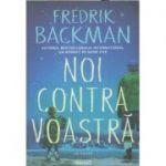 Noi contra voastra (Editura: Art Grup, Autor: Fredrik Backman ISBN 978-606-710-641-1)