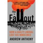 The Fallout: How a guilty liberal lost his innocence ( Editura: Vintage/Books Outlet, Autor: Andrew Anthony ISBN 9780099507857 )