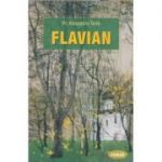 Flavian volumul 1 (Editura: Sophia, Autor: Alexandru Torik ISBN 9789731366135)