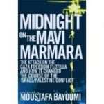 Midnight on the Mavi Marmara ( Editura: Or Books/Books Outlet, Autor: Moustafa Bayoumi ISBN 9781935928003)