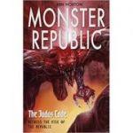 Monster Republic: The Judas Code ( Editura: Corgi Books, Autor: Ben Horton ISBN 9780552560597 )