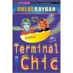 Terminal Chic ( Editura: Red Fox/Books Outlet, Autor: Chloe Rayban ISBN 9780099403623 )
