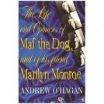 The Life and Opinions of Maf the Dog, and of his friend Marilyn Monroe ( Editura: Faber and Faber Limited/Books Outlet, Autor: Andrew O'Hagan ISBN 9780571215997 )