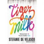 Tiger Milk (Editura: Head of Zeus /Books Outlet, Autor: Stefanie de Velasco ISBN 9781781858134 )