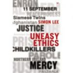 Uneasy Ethics (A Pimlico original) ( Editura: Pimlico Publishing/Books Outlet, Autor: Simon Lee ISBN 9780712606554 )