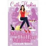 Catwalk Queen ( Editura: Simon & Schuster/Books Outlet, Autor: Cathy Hopkins ISBN 9781847387592 )
