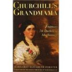 Churchill's Grandmama ( Editura: The History Press/Books Outlet, Autor: Margaret E Forster ISBN 9780752455525 )