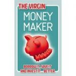 The Virgin Money Maker (Editura: Virgin Books/Books Outlet, Autor: Chris Newlands ISBN 9780753512074 )