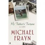 My Father's Fortune: A Life (Editura: Faber and Faber/Books Outlet, Autor: Michael Frayn ISBN 9780571270583 )