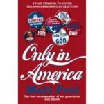 Only in America ( Editura: Harper Perennial, Autor: Matt Frei ISBN 9780007248933 )