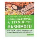 Farmacologia alimentara a tiroidei Hashimoto(Editura: Paralela 45, Autor: Dr. Izabella Wentz ISBN 9789734732265)