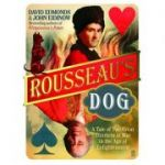 Rousseau's Dog ( Editura: Faber and Faber/Books Outlet, Autori: David Edmonds, John Eidinow ISBN 9780571224050 )
