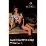 Sweet Submissions: volume 2 ( Editura: Silver Moon/Books Outlet, Autor: Silver Moon ISBN 9781903687826 )