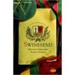 Swinesend: Britain's Greatest Public School ( Editura: Atlantic Books/Books Outlet, Autori: Benjamin G. Lockerd, Jr., William Dornan, Jonathan Owens ISBN 9781843545200 )