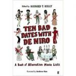 Ten Bad Dates with De Niro ( Editura: Faber and Faber/Books Outlet, Autor: Richard T. Kelly ISBN 9780571237661 )