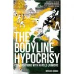 The Bodyline Hypocrisy: Conversations with Harold Larwood ( Editura: Pitch Publishing/Books Outlet, Autor: Michael Arnold ISBN 9781909178458 )