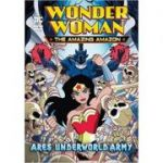 Ares' Underworld Army (Wonder Woman the Amazing Amazon) ( Editura: Raintree/Books Outlet, Autor: Louise Simonson ISBN 9781474762939)