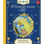 Jurassic Classics: The Prehistoric Masters of Art: Discover art history with a prehistoric twist! ( Editura: Walter Foster Jr /Books Outlet, Autor: Elise Wallace ISBN 9781633221802)